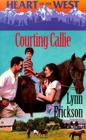 Courting Callie (Heart of the West, Bk 2)