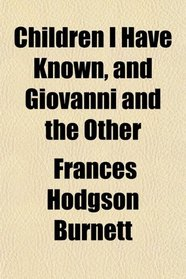 Children I Have Known, and Giovanni and the Other
