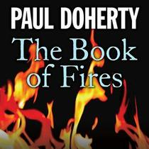 The Book of Fires (Sorrowful Mysteries of Brother Athelstan, Bk 14) (Audio CD) (Unabridged)