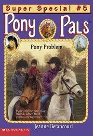 Pony Problem (Pony Pals, Super Special No 5)