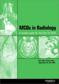 McQs in Clinical Radiology: A Revision Guide for the Frcr (State of the Art)