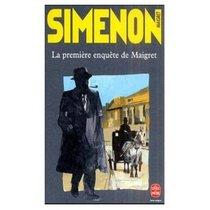 La Premiere Enquete De Maigret (French Edition)