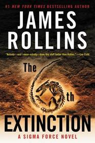 The 6th Extinction (Sigma Force, Bk 10)