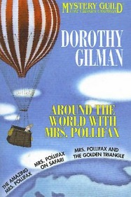 Around the World with Mrs. Pollifax: The Amazing Mrs. Pollifax / Mrs. Pollifax on Safari / Mrs Pollifax and the Golden Triangle