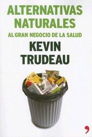 Alternativas Naturales/ Natural Cures: Al Gran Negocio De La Salud / To Great Health Business