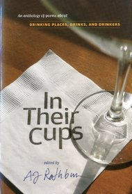 In Their Cups: Poems About Drinking Places, Drinks, and Drinkers