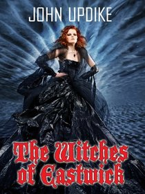 The Witches of Eastwick (Thorndike Press Large Print Famous Authors Series)