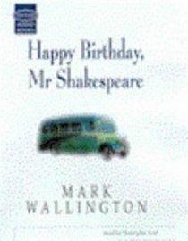 Happy Birthday, Mr.Shakespeare: Unabridged