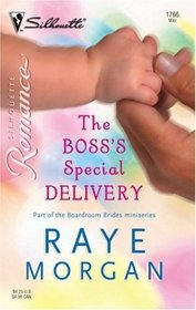 The Boss's Special Delivery (Boardroom Brides, Bk 3) (Silhouette Romance #1766)