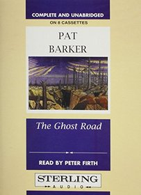 The Ghost Road (Regeneration Trilogy , Vol 3)