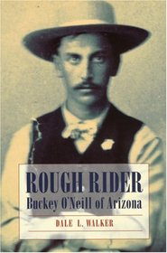 Rough Rider: Buckey O'Neill of Arizona