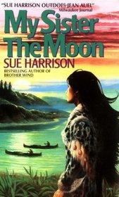 My Sister the Moon (Prehistoric Trilogy, Bk 2)