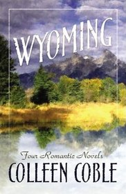 Wyoming : Where Leads the Heart / Plains of Promise / The Heart Answers / To Love a Stranger
