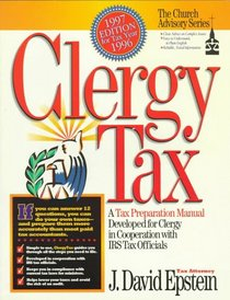 Clergy Tax 1997 : A Tax Preparation Manual Developed for Clergy in Cooperation With IRS Tax  Officials