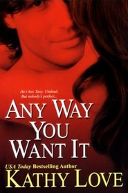 Any Way You Want It (New Orleans Vampires, Bk 1)