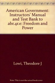 American Government: Instructors' Manual and Test Bank to abr.4r.e: Freedom and Power