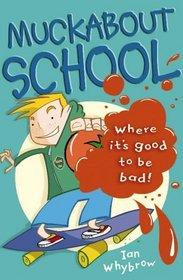 Muckabout School (Roaring Good Reads)