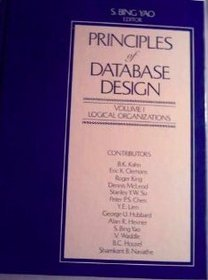 Principles of Database Design: Logical Organizations (Prentice-Hall Series in Advances in Computing Science and Technology)