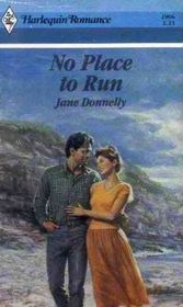 No Place To Run (Harlequin Romance, No 2906)