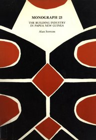 The building industry in Papua New Guinea: The industry structure and labour market (Monograph / Institute of Applied Social and Economic Research)