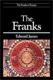 The Franks (The Peoples of Europe Series)