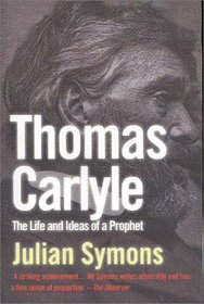 Thomas Carlyle: The Life and Ideas of a Prophet
