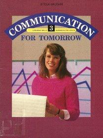 Communication for Tomorrow, Book 3: A Reading Skills Workbook for Adults