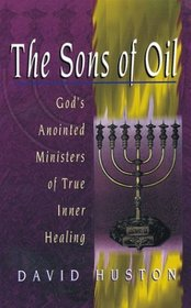 Sons of Oil: God's Anointed Ministry