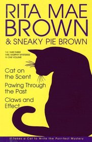 Cat on the Scent / Pawing Through the Past / Claws and Effect (Mrs. Murphy, Bks 7-9)