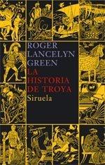 La historia de Troya / The Tale of Troy (Las Tres Edades / the Three Ages) (Spanish Edition)