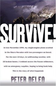 Survive! : My Fight for Life in the High Sierras
