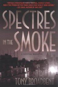 Spectres in the Smoke: A Creeping Narrative