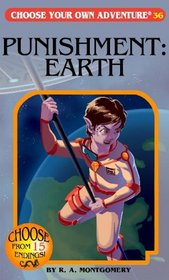 Punishment: Earth (Choose Your Own Adventure #36)
