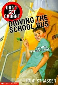 Don't Get Caught Driving The School Bus (Don't Get Caught)