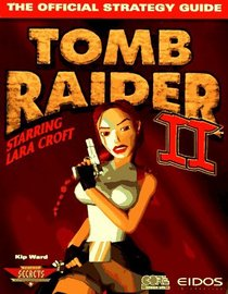 Tomb Raider II : The Official Strategy Guide (Secrets of the Games Series.)