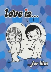 Love is...: For Him (Love Is)