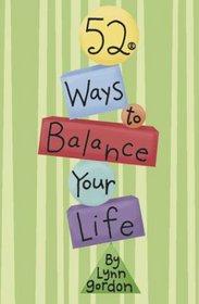 52 Ways to Balance Your Life