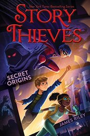 Secret Origins (Story Thieves, Bk 3)