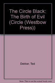 The Circle Black: The Birth of Evil (Circle (Westbow Press))