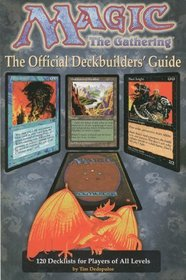Magic - The Gathering: Official Deckbuilders' Guide