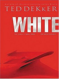 White (The Circle Trilogy, Bk 3) (The Lost History Chronicles) (Large Print)