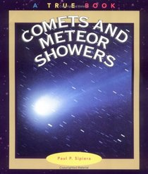 Comets and Meteor Showers (True Books: Space (Paperback))