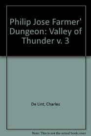 Philip Jose Farmer' Dungeon: Valley of Thunder v. 3 (Dungeon)