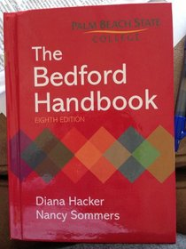 The Bedford Handbook - 8th Edition [ Palm Beach State College ]