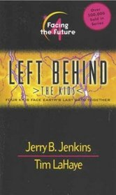 Facing the Future (Left Behind: The Kids Bk 4)