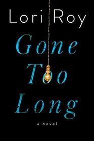 Gone Too Long: A Novel