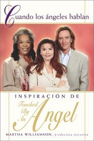 Cuando los angeles hablan : Inspiracion de Touched By An Angel