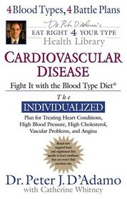 Cardiovascular Disease: Fight It with the Blood Type Diet (Eat Right 4 (for) Your Type Health Library)