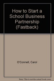 How to Start a School Business Partnership (Fastback)