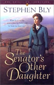 The Senator's Other Daughter (Belles of Lordsburg, Bk 1)
